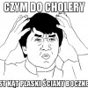 Czym do cholery